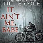 It Ain't Me, Babe | Tillie Cole