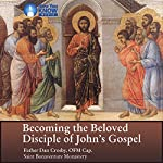 Becoming the Beloved Disciple of John's Gospel | Fr. Dan Crosby OFM Cap.
