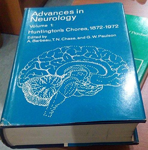 Advances in neurology Volume 1 Huntington's chorea, 1872-1972