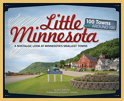 Little Minnesota: 100 Towns Around 100