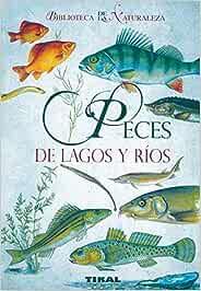 Peces De Lagos Y Rios (Biblioteca De La Naturaleza