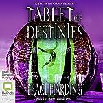 Tablet of Destinies: Celestial Triad, Book 2 | Traci Harding