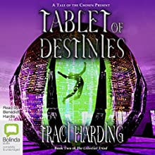 Tablet of Destinies: Celestial Triad, Book 2 Audiobook by Traci Harding Narrated by Benedict Hardie