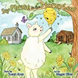 Say Please to the Honeybees, Susan R. Ross, 0981063438