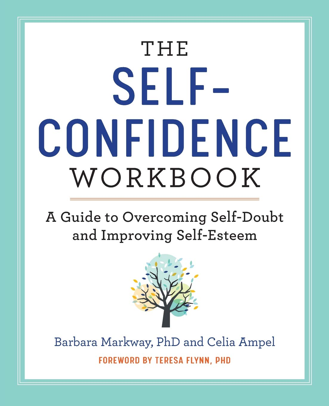 Amazon.com: The Self Confidence Workbook: A Guide to Overcoming Self-Doubt  and Improving Self-Esteem (9781641521482): Barbara Markway PhD, Celia  Ampel, ...