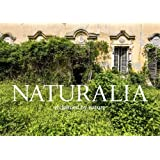 Naturalia: Overgrown Abandoned Places