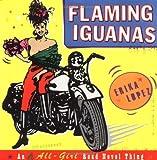 Flaming Iguanas, Erika Lopez, 068485368X