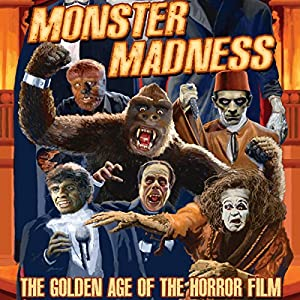 Monster Madness: The Golden Age of the Horror Film Radio/TV