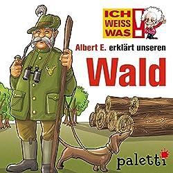 Albert E. erklärt unseren Wald (Ich weiß was)