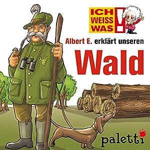 Albert E. erklärt unseren Wald (Ich weiß was) Hörbuch