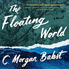 The Floating World: A Novel Audiobook by C. Morgan Babst Narrated by Christa Lewis