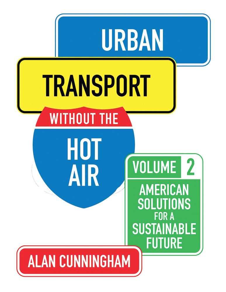 Urban Transport Without the Hot Air: American Solutions for a Sustainable Future: Vol. 2