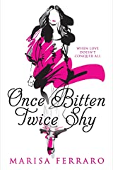 Once Bitten Twice Shy: when love doesn't conquer all Paperback