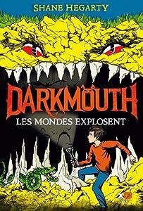 vignette de 'Darkmouth n° 2<br /> Les Mondes explosent (Hegarty Shane)'