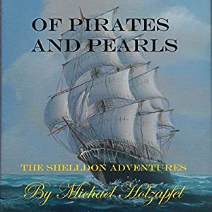 Of Pirates and Pearls: The Shelldon Adventures Audiobook