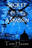 Secret of the Assassin, Tom Haase, 1494820692