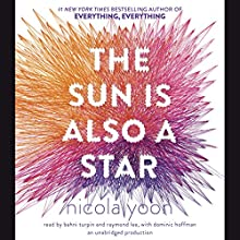 The Sun Is Also a Star Audiobook by Nicola Yoon Narrated by Bahni Turpin, Dominic Hoffman, Raymond Lee