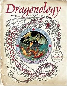 Dragonology The Colouring Companion Dugald Steer Douglas Carrel 9781783706228 Amazon Books