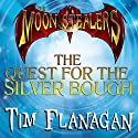 The Moon Stealers and the Quest for the Silver Bough: Fantasy Dystopian Books for Teenagers Audiobook by Tim Flanagan Narrated by David Doersch