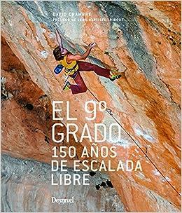 El 9º grado. 150 años de escalada libre: Amazon.es: Chambre ...