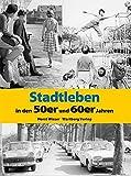 Stadtleben in den 50er und 60er Jahren (Modernes Antiquariat)