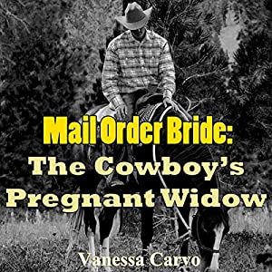 Mail Order Bride: The Cowboy's Pregnant Widow Audiobook