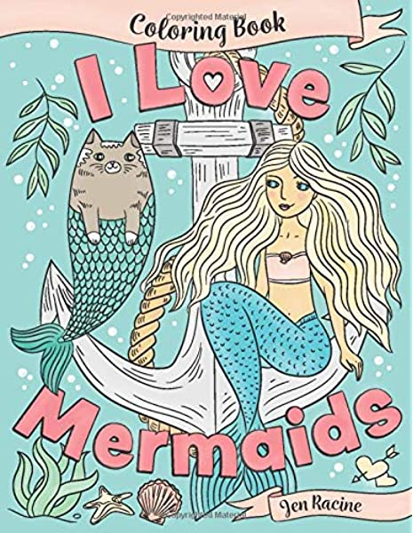Amazon Com I Love Mermaids Coloring Book I Love Coloring Books 9781724794031 Racine Jen Books