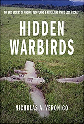 Hidden Warbirds: The Epic Stories of Finding, Recovering, and