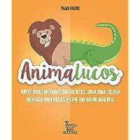 Animalucos: Junte duas metades diferentes,diga uma sílaba de cada uma delas e crie um bicho maluco