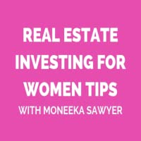 Real Estate Investing For Women Tips With Moneeka Sawyer