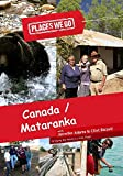 Places We Go Canada and Mataranka, Northwest Territory
