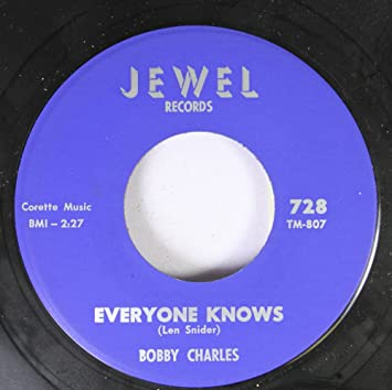 BOBBY CHARLES - BOBBY CHARLES 45 RPM Everyone Knows / Everybody's