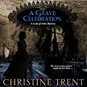 A Grave Celebration: Lady of Ashes Book 6 | Christine Trent