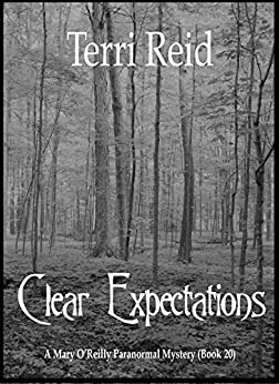 Clear Expectations - A Mary O'Reilly Paranormal Mystery (Book 20) (Mary O'Reilly Paranormal Mysteries) by [Reid, Terri]
