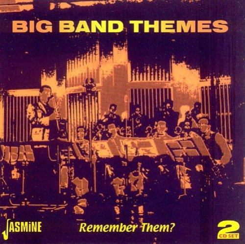 (Big Band Themes - Remember Them? [ORIGINAL RECORDINGS REMASTERED] 2CD SET)