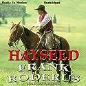 Hayseed Audiobook by Frank Roderus Narrated by Jack Sondericker