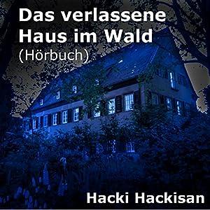 Das verlassene Haus im Wald Hörbuch