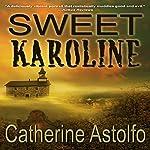 Sweet Karoline   Catherine Astolfo