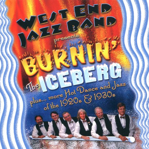 Sweet Hot Jazz (Burnin' The Iceberg: plus more Hot Dance and Jazz of the 1920s & 1930s)