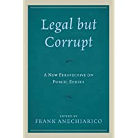 Legal But Corrupt: A New Perspective on Public Ethics