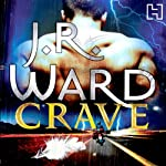 Crave: A Novel of the Fallen Angels | J.R. Ward