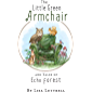 The Little Green Armchair and Tales of Echo Forest