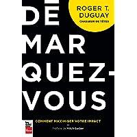 DÉMARQUEZ-VOUS : COMMENT MAXIMISER VOTRE IMPACT