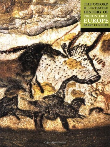 The Oxford Illustrated History of Prehistoric Europe by Cunliffe. Barry ( 2001 ) Paperback