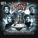 Blake's 7 - The Liberator Chronicles, Volume 6 | Peter Anghelides,Steve Lyons,Mark Wright,Cavan Scott