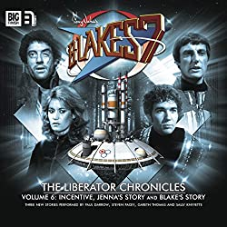 Blake's 7 - The Liberator Chronicles, Volume 6