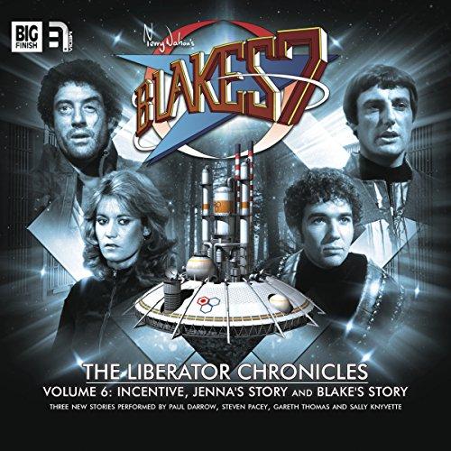 Blake's 7 - The Liberator Chronicles, Volume 6