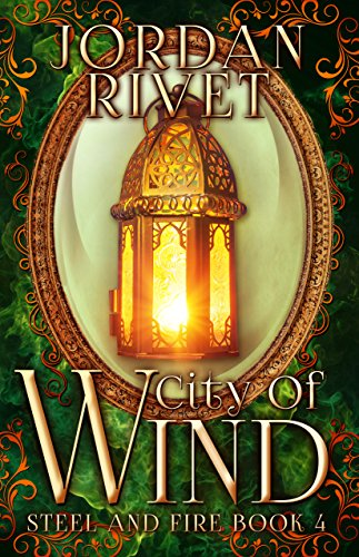 (City of Wind (Steel and Fire Book 4))