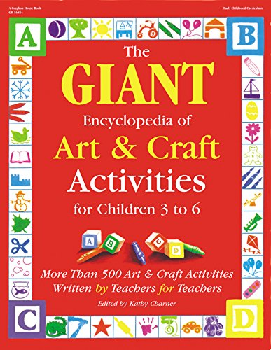 The GIANT Encyclopedia of Art & Craft Activities for Children 3 to 6: More than 500 Art & Craft Activities Written by Teachers for Teachers (The GIANT Series) (Toddler Art Ideas For Halloween)