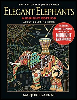 The Art Of Marjorie Sarnat Elegant Elephants Midnight Edition Adult Coloring Bo 9780989318990 Amazon Books